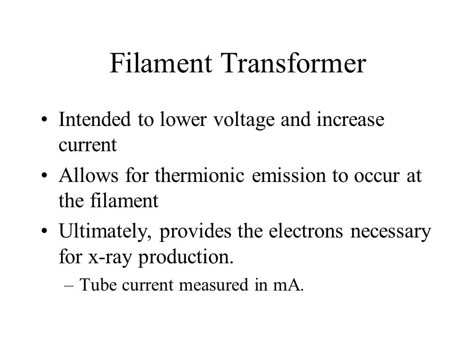 Filament Transformer Intended to lower voltage and increase current