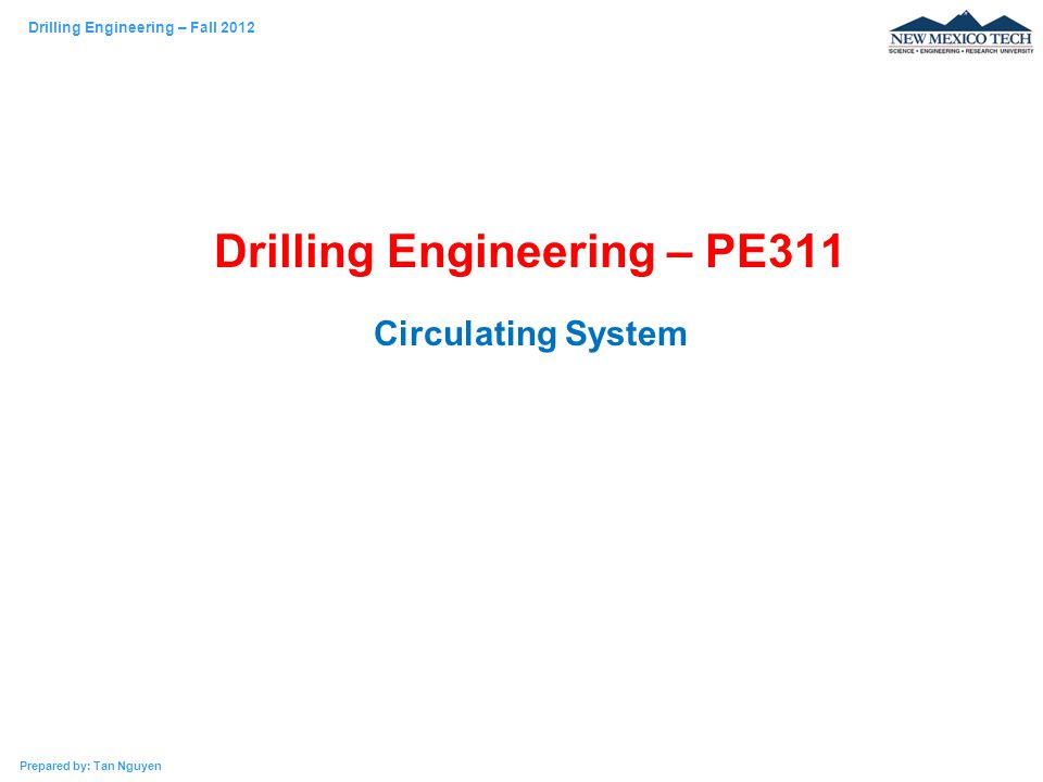 Drilling Engineering – PE311 Circulating System