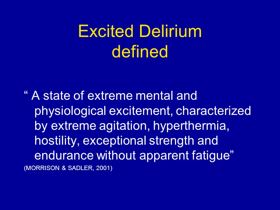 Excited Delirium defined