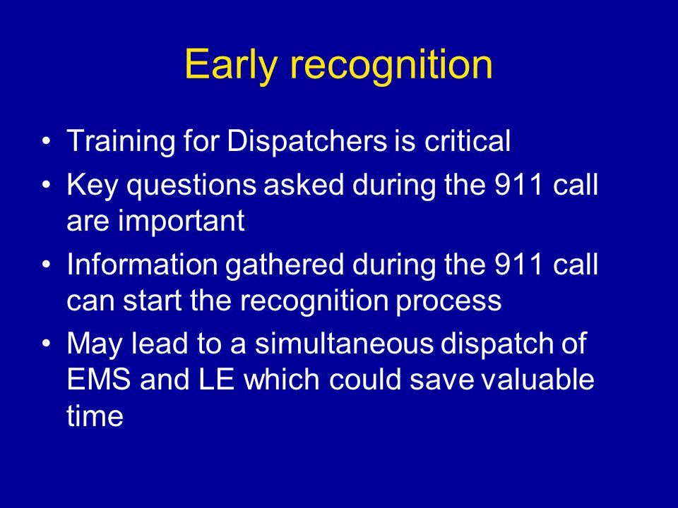 Early recognition Training for Dispatchers is critical