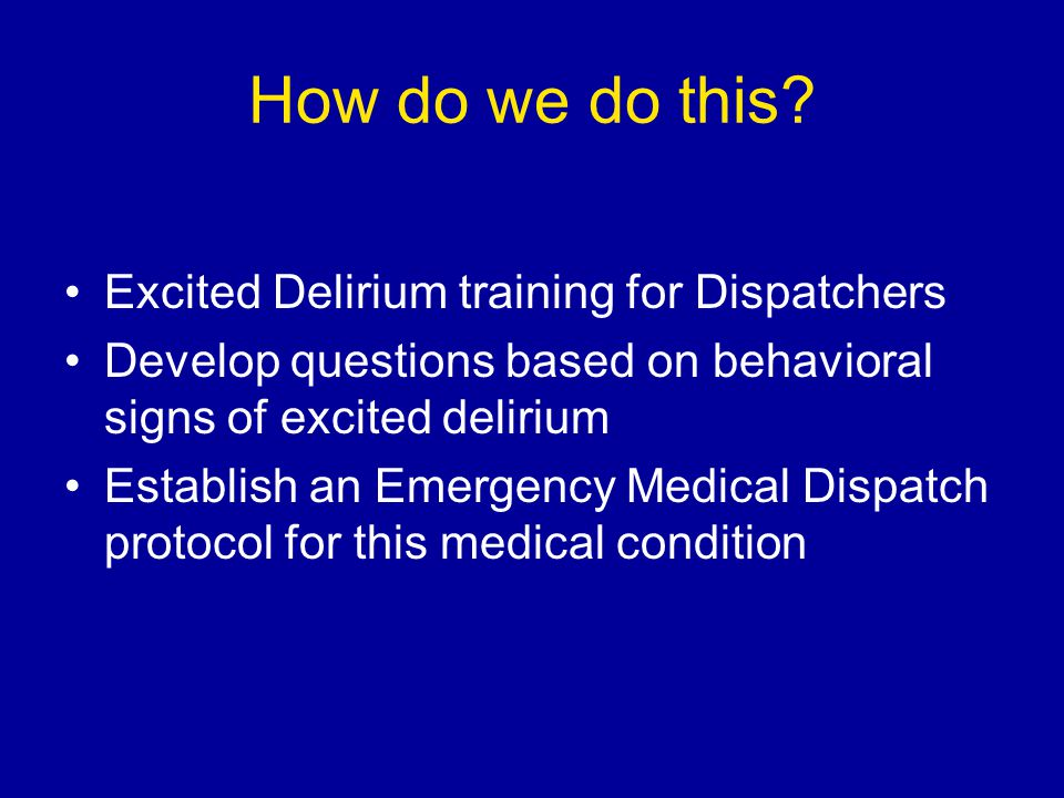 How do we do this Excited Delirium training for Dispatchers