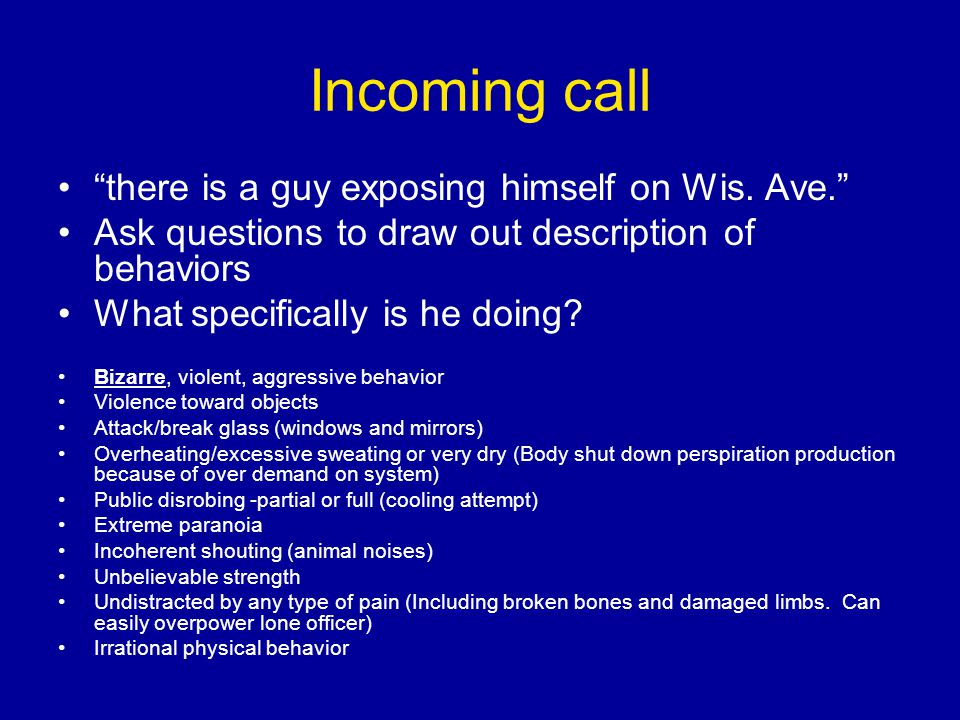 Incoming call there is a guy exposing himself on Wis. Ave.