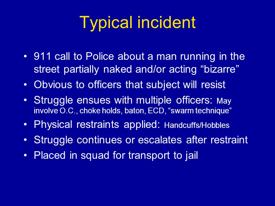 Typical incident 911 call to Police about a man running in the street partially naked and/or acting bizarre