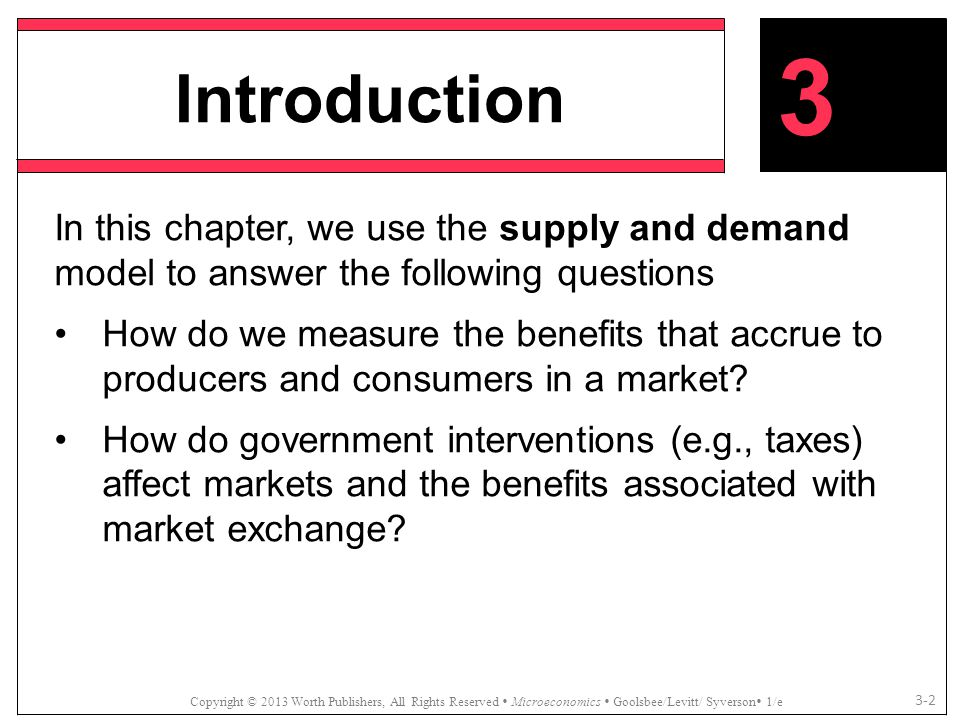 Introduction 3. In this chapter, we use the supply and demand model to answer the following questions.