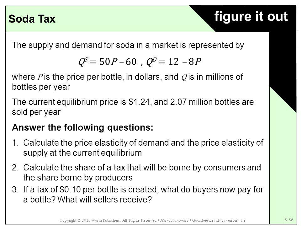 figure it out Soda Tax QS = 50P – 60 , QD = 12 – 8P