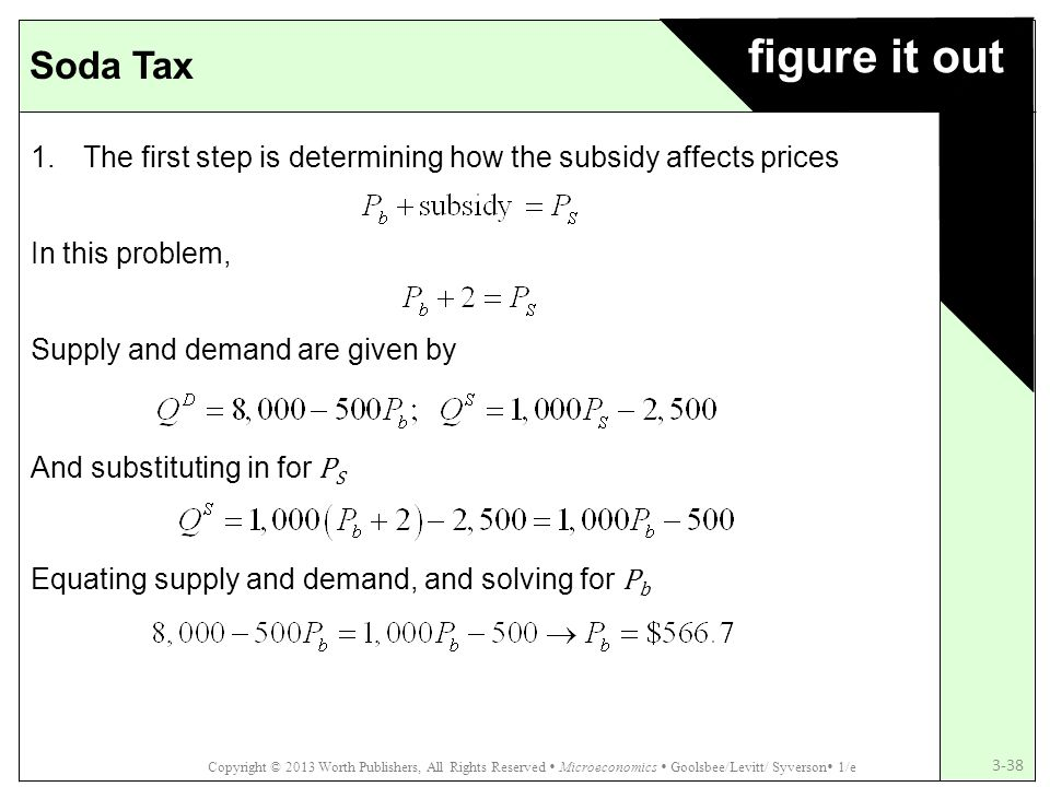 figure it out Soda Tax. The first step is determining how the subsidy affects prices. In this problem,