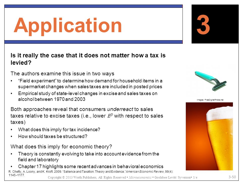 Application 3. Is it really the case that it does not matter how a tax is levied The authors examine this issue in two ways.