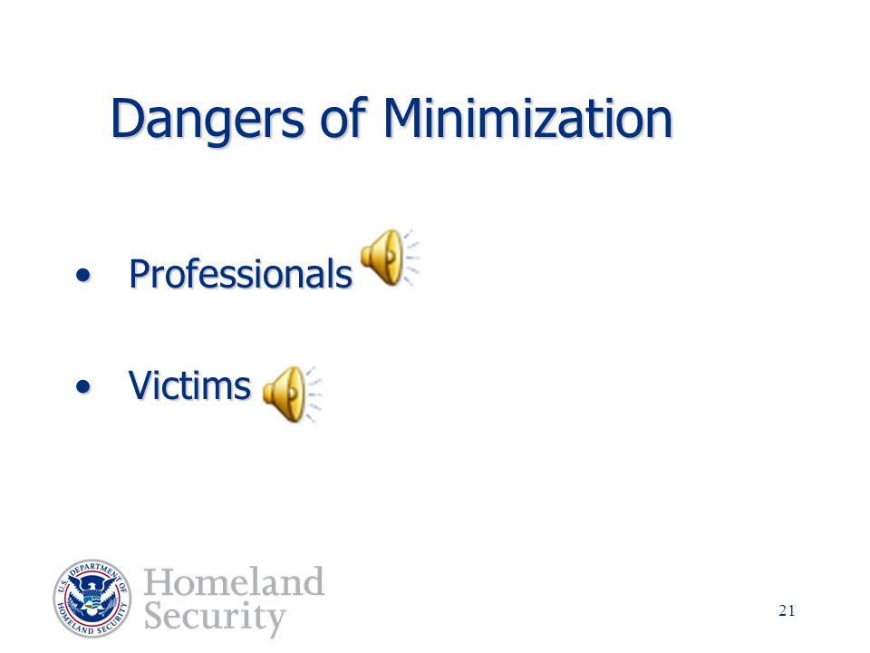 Dangers of Minimization