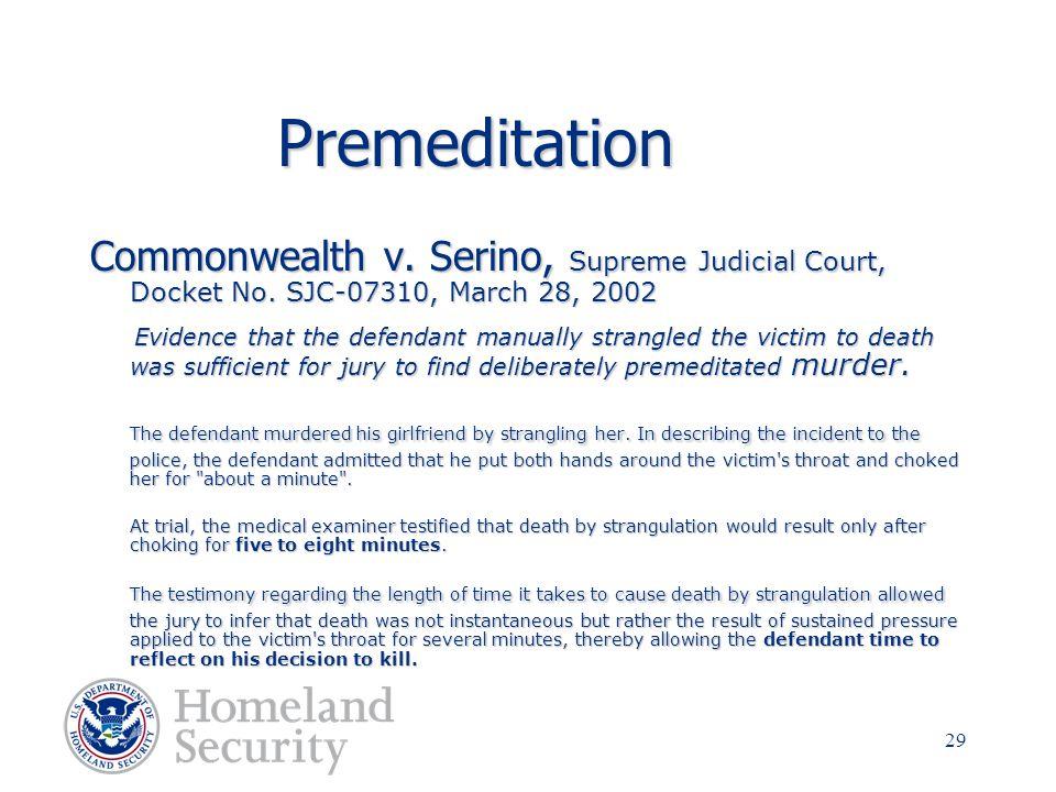 Premeditation Commonwealth v. Serino, Supreme Judicial Court, Docket No. SJC-07310, March 28, 2002.