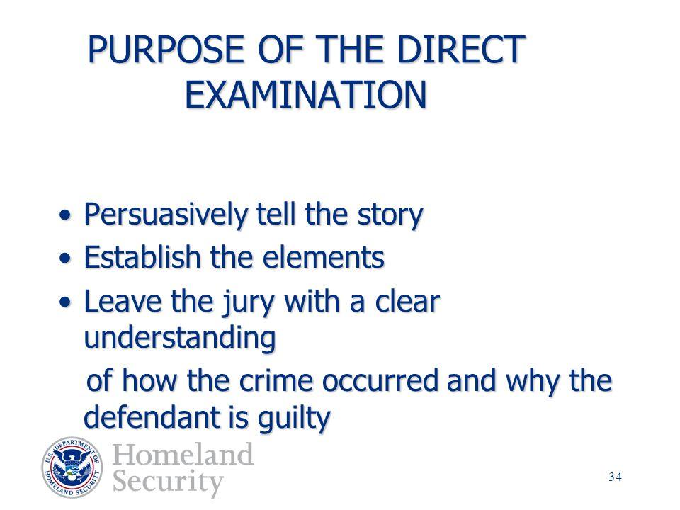 PURPOSE OF THE DIRECT EXAMINATION