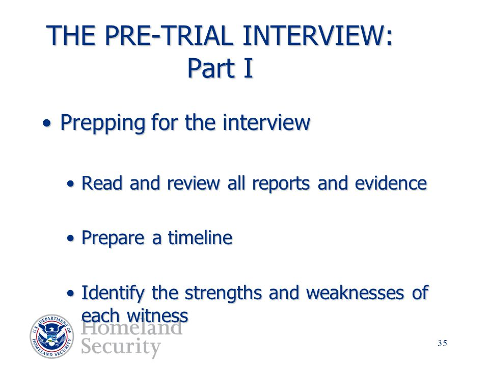 THE PRE-TRIAL INTERVIEW: Part I