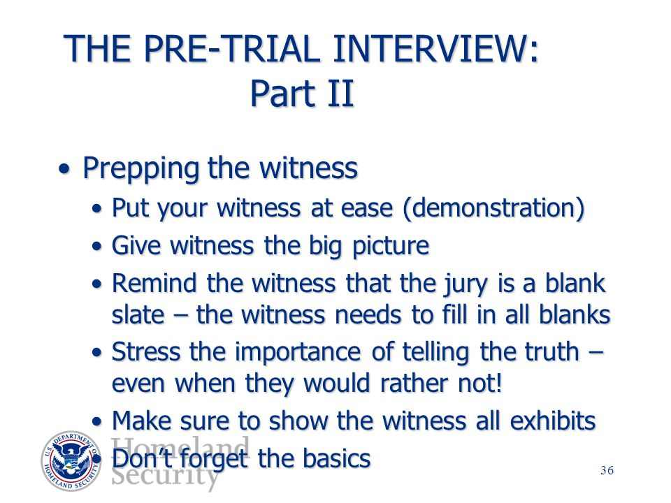 THE PRE-TRIAL INTERVIEW: Part II