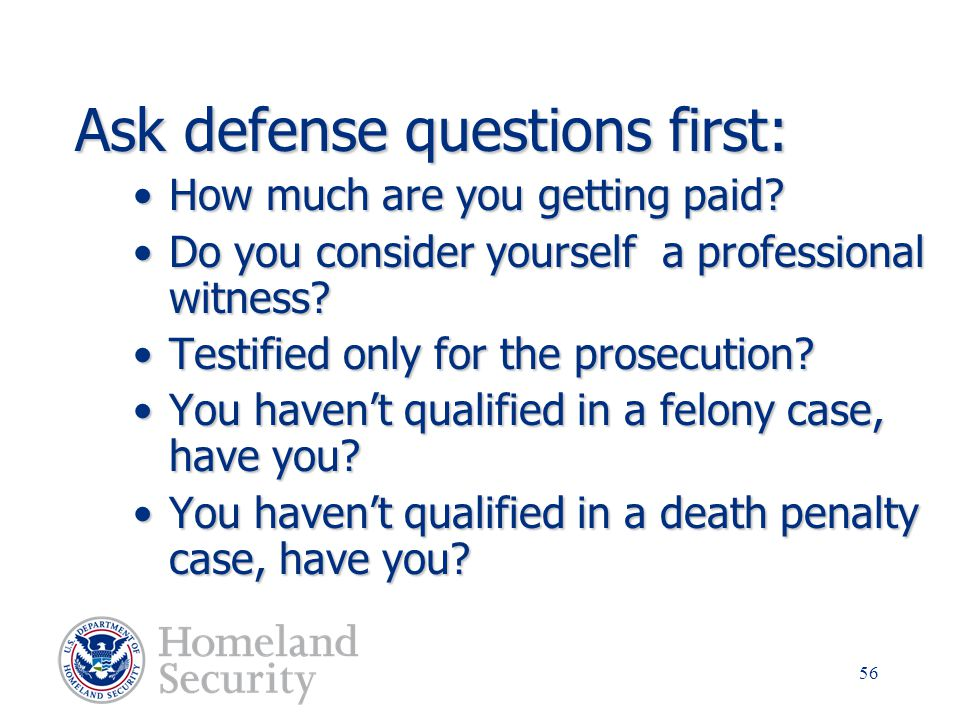 Ask defense questions first:
