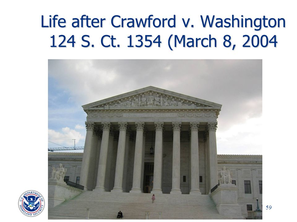 Life after Crawford v. Washington 124 S. Ct. 1354 (March 8, 2004