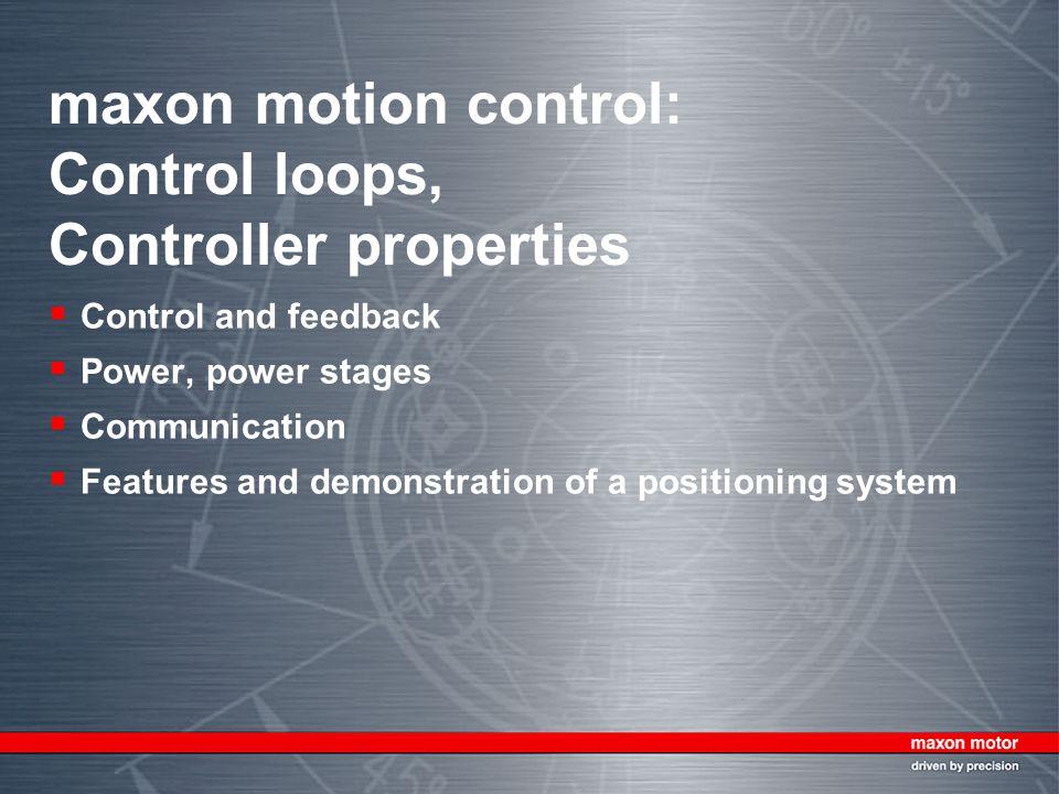 maxon motion control: Control loops, Controller properties
