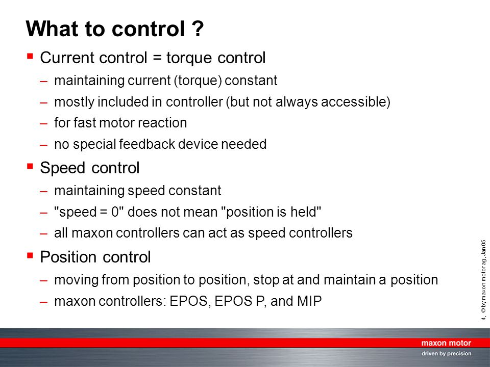What to control Current control = torque control Speed control