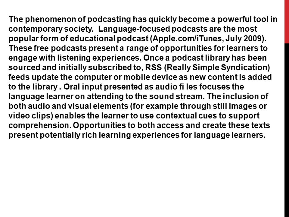 The phenomenon of podcasting has quickly become a powerful tool in contemporary society.