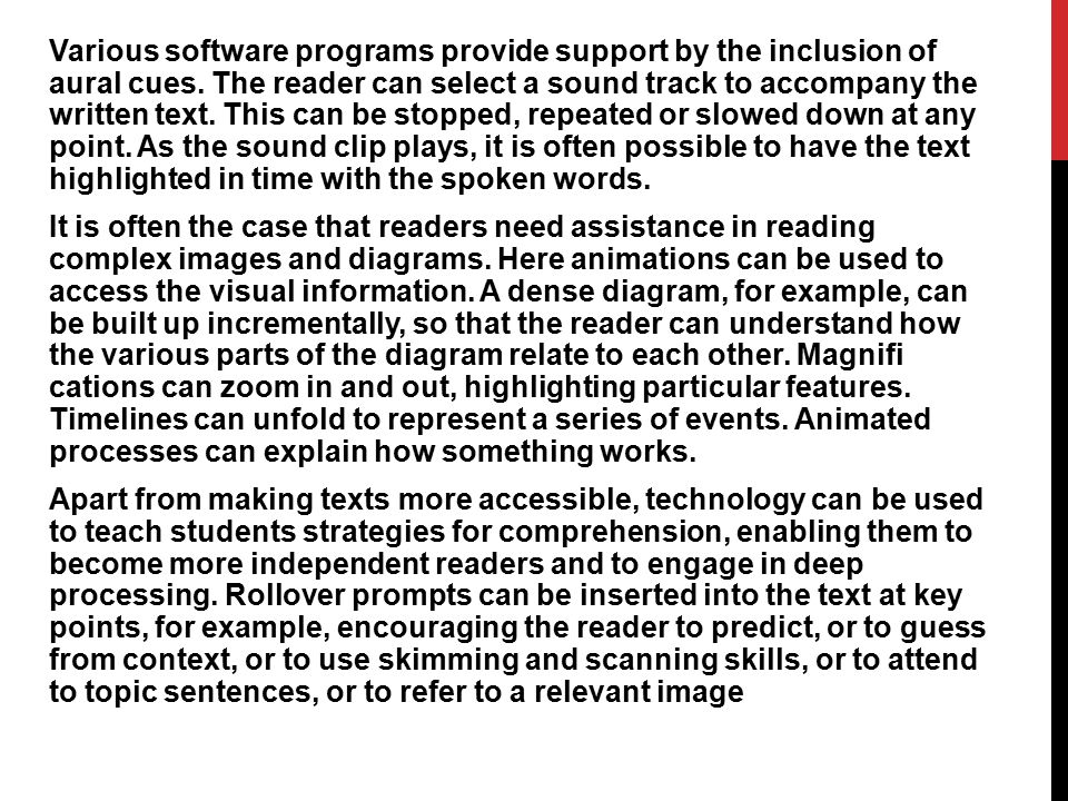 Various software programs provide support by the inclusion of aural cues.