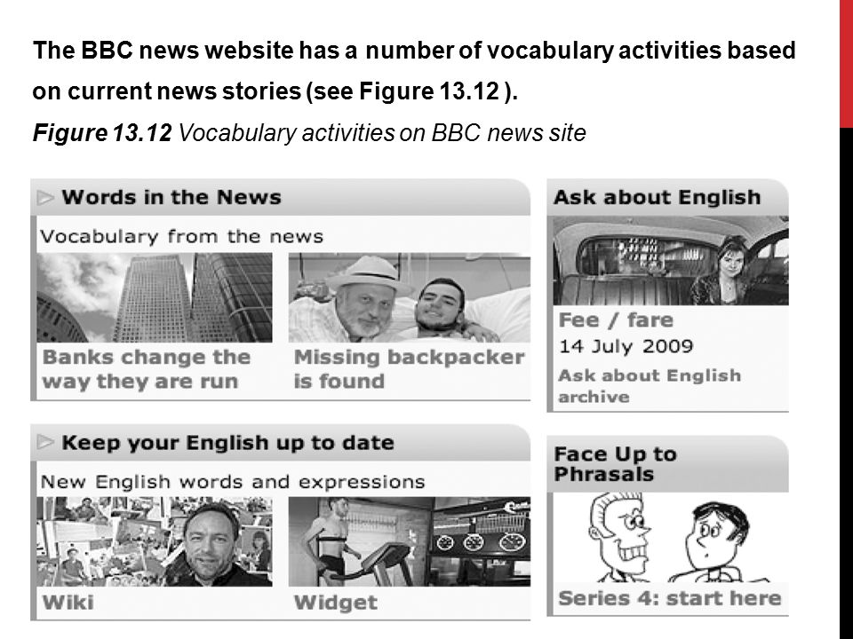 The BBC news website has a number of vocabulary activities based on current news stories (see Figure 13.12 ).