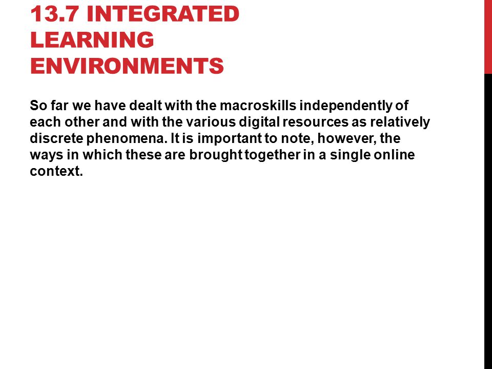 13.7 Integrated learning environments