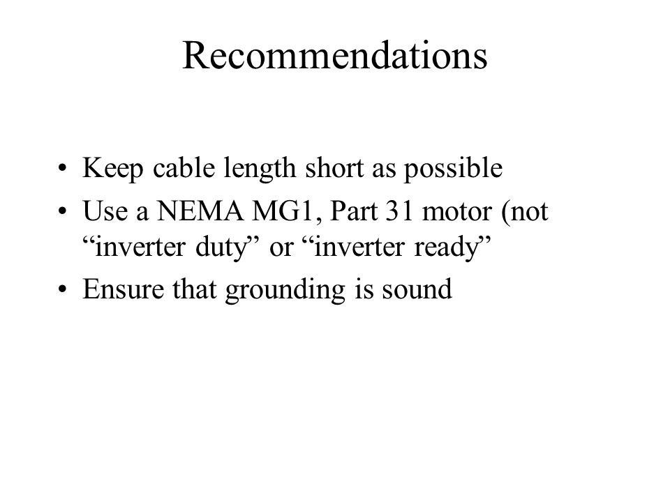 Recommendations Keep cable length short as possible