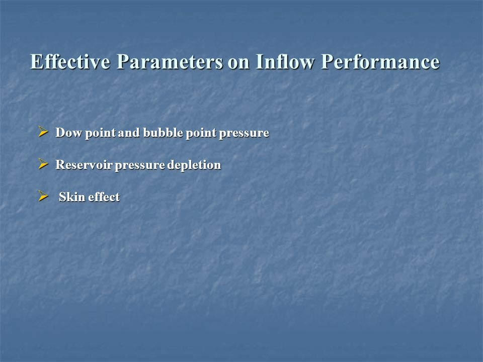 Effective Parameters on Inflow Performance