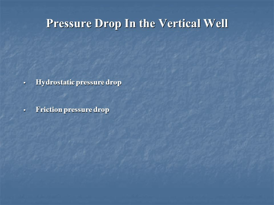 Pressure Drop In the Vertical Well
