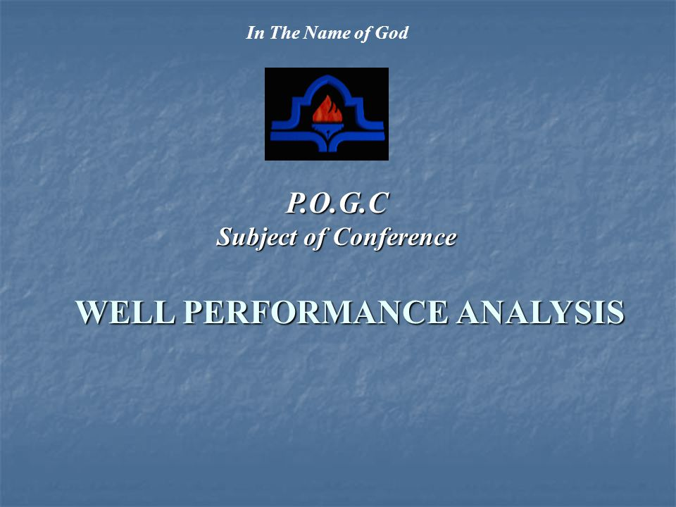 WELL PERFORMANCE ANALYSIS