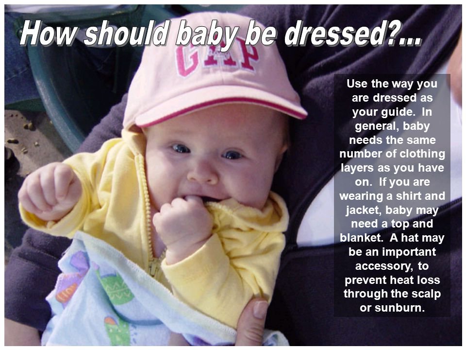 How should baby be dressed ...