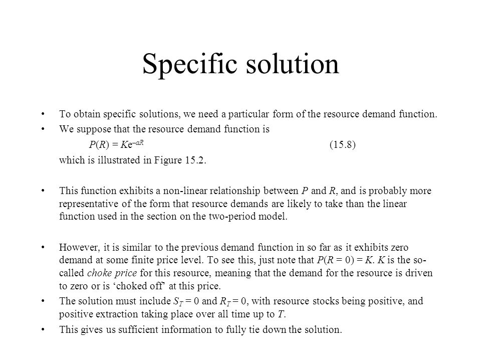 Specific solution To obtain specific solutions, we need a particular form of the resource demand function.