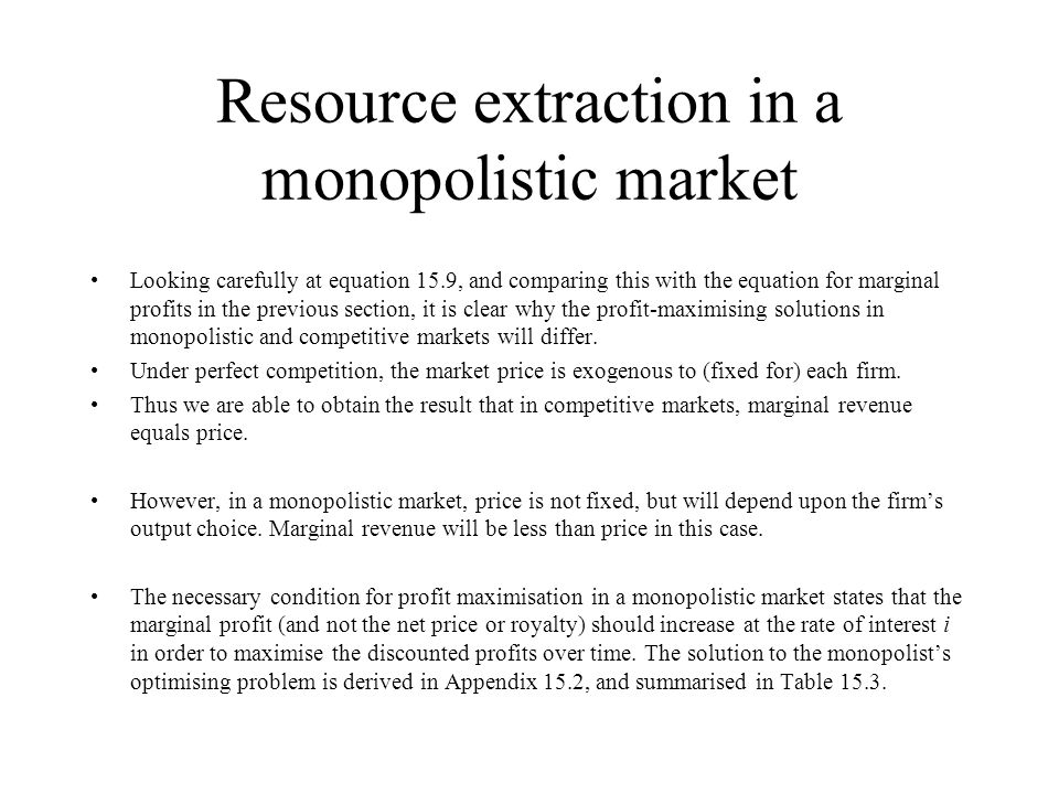 Resource extraction in a monopolistic market