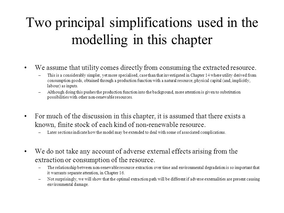 Two principal simplifications used in the modelling in this chapter