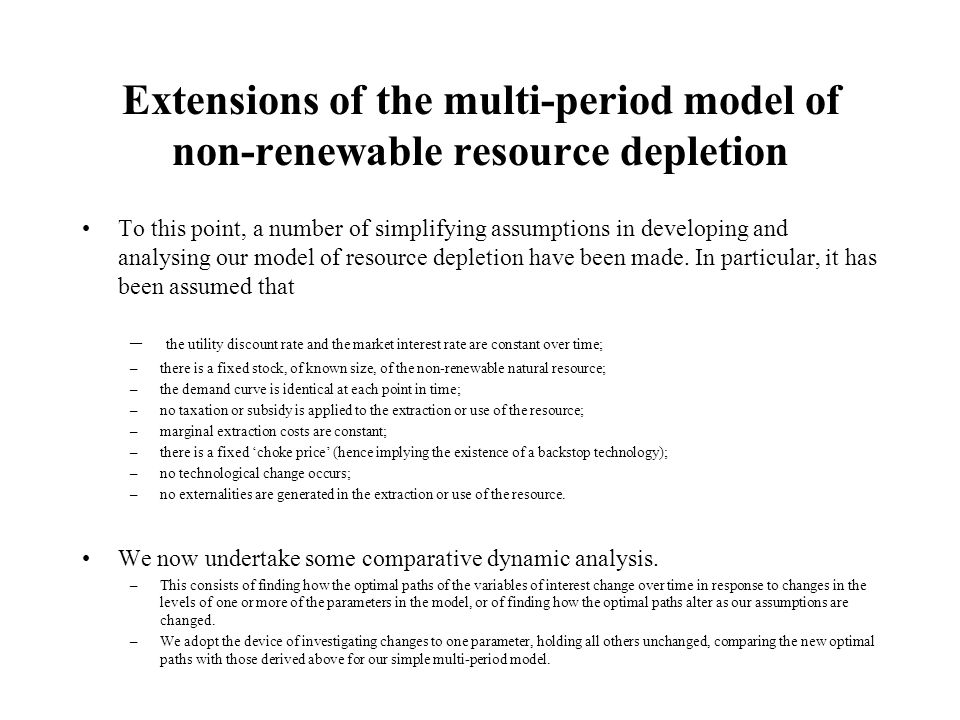 Extensions of the multi-period model of non-renewable resource depletion