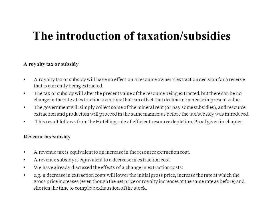 The introduction of taxation/subsidies