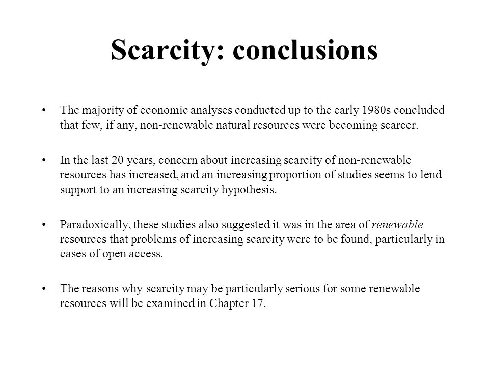 Scarcity: conclusions