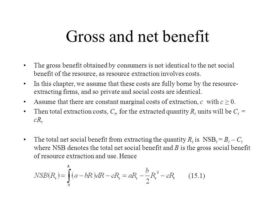 Gross and net benefit