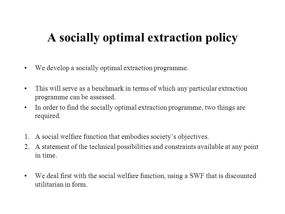 A socially optimal extraction policy