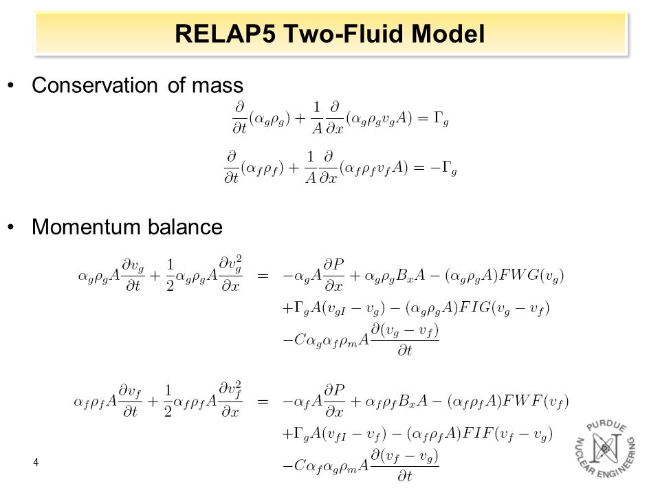 RELAP5 Two-Fluid Model Conservation of mass Momentum balance