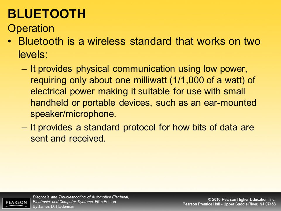 BLUETOOTH Operation Bluetooth is a wireless standard that works on two levels: