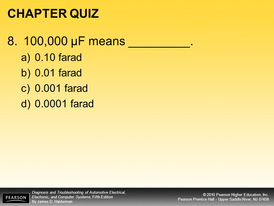 CHAPTER QUIZ 8. 100,000 μF means _________. 0.10 farad 0.01 farad