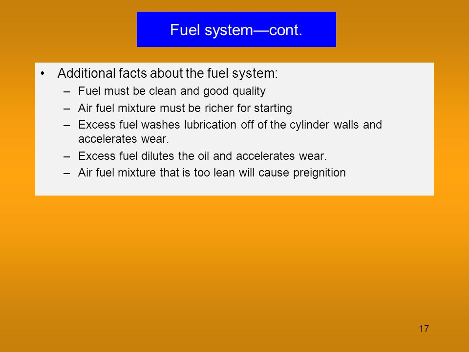 Fuel system—cont. Additional facts about the fuel system: