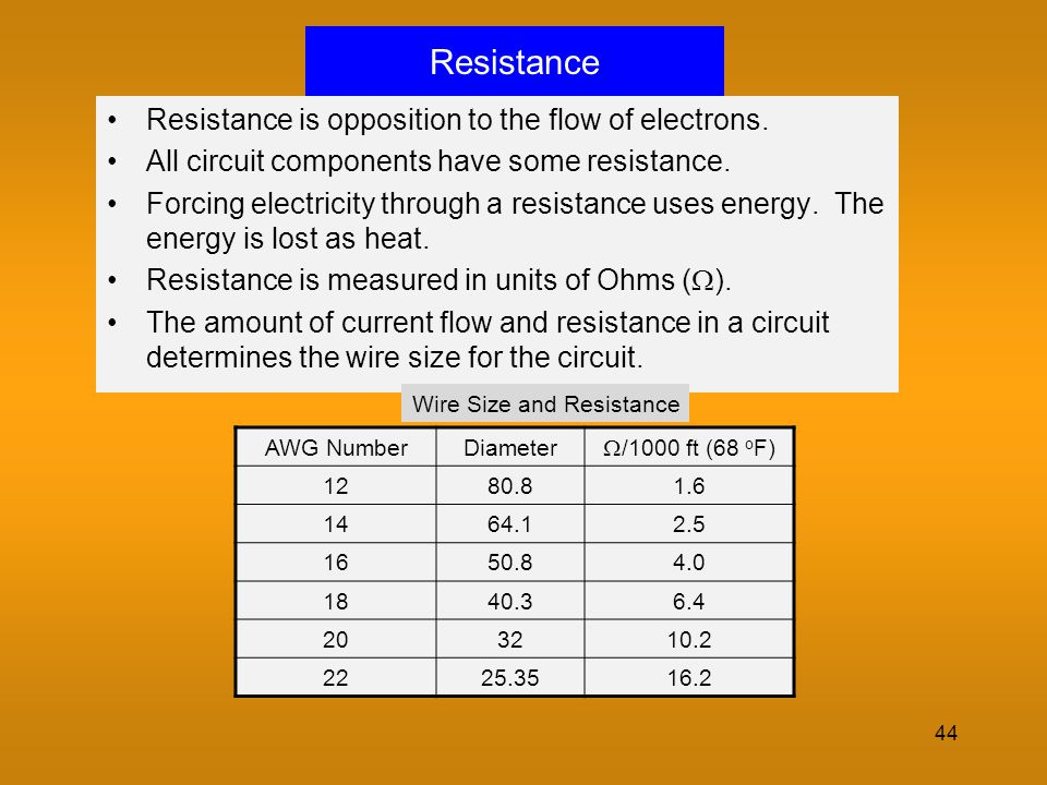 Resistance Resistance is opposition to the flow of electrons.