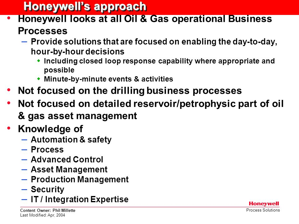 Honeywell's approach Honeywell looks at all Oil & Gas operational Business Processes.