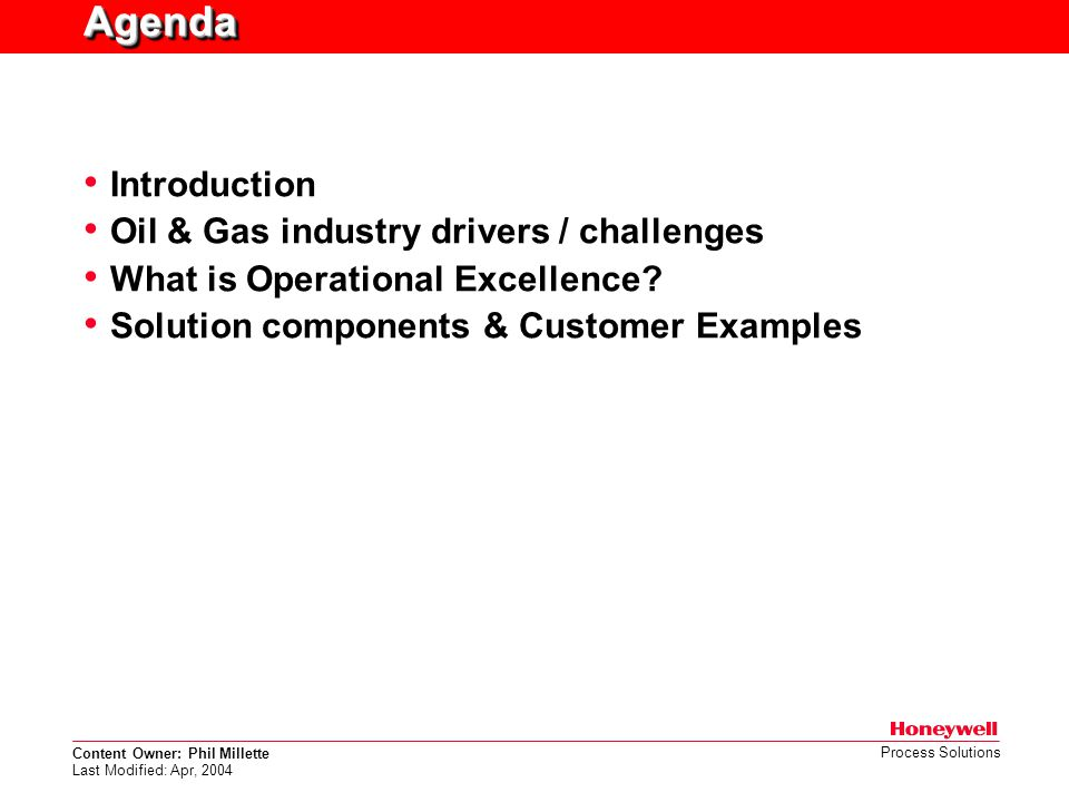 Agenda Introduction Oil & Gas industry drivers / challenges
