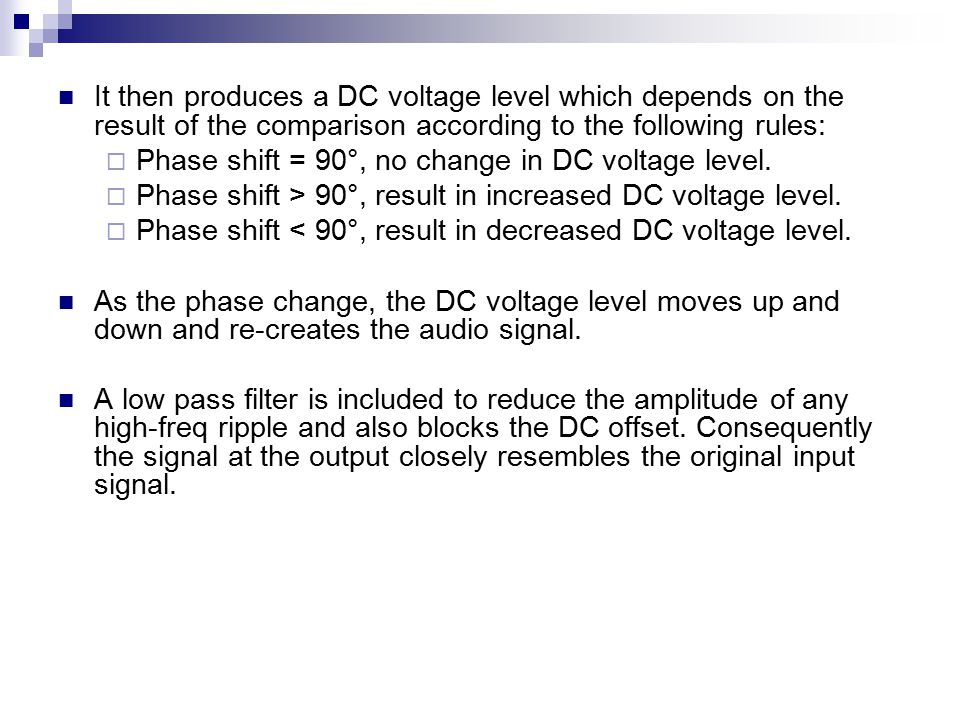 It then produces a DC voltage level which depends on the result of the comparison according to the following rules: