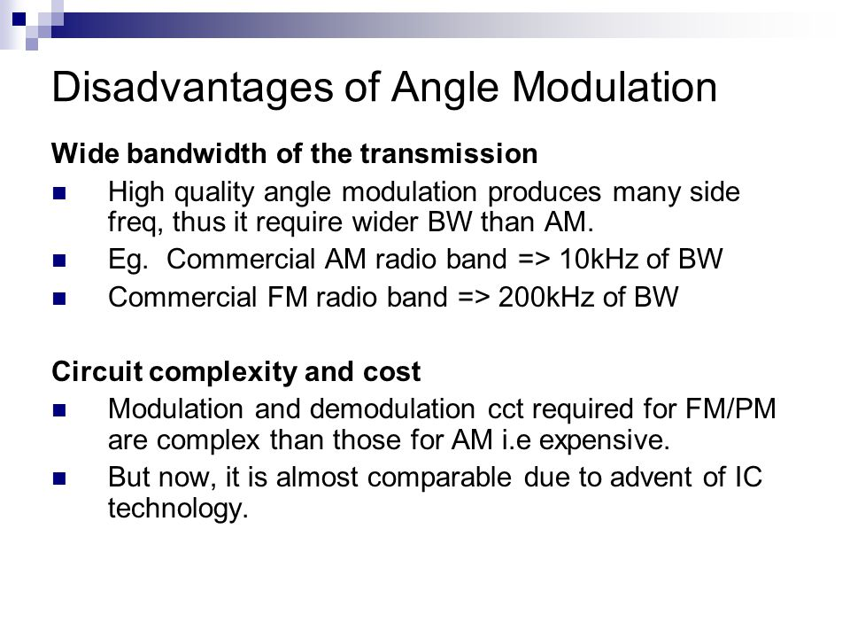 Disadvantages of Angle Modulation
