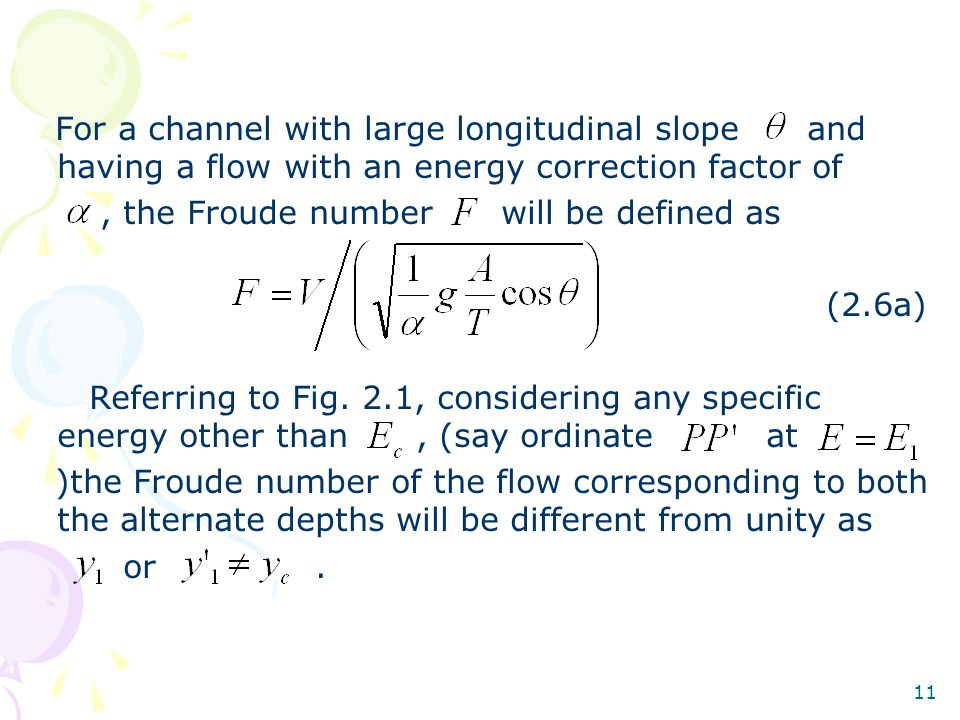 For a channel with large longitudinal slope and having a flow with an energy correction factor of