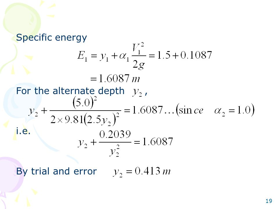 Specific energy For the alternate depth , i.e. By trial and error