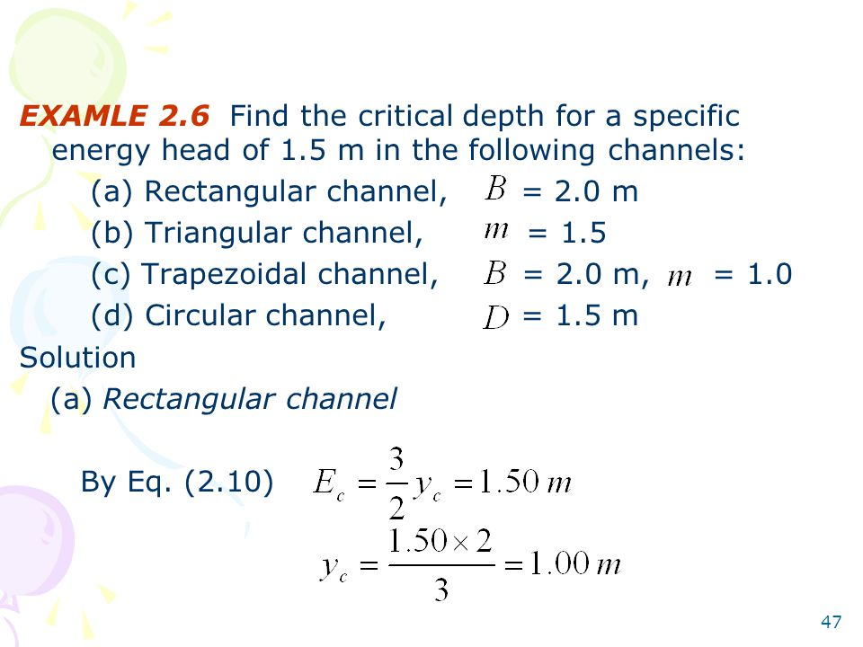 EXAMLE 2. 6 Find the critical depth for a specific energy head of 1
