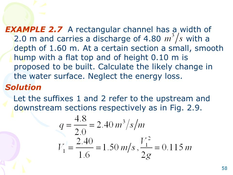 EXAMPLE 2. 7 A rectangular channel has a width of 2